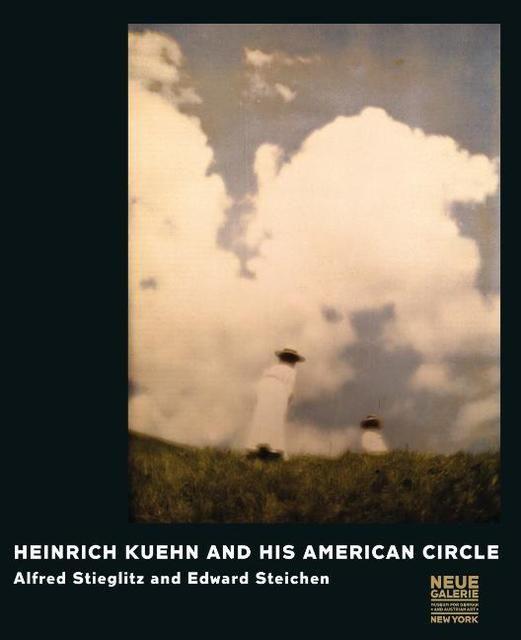 Mahler, Astrid/Gruber, Andreas: Heinrich Kühn and His American Circle: Alfred Stieglitz and Edward Steichen