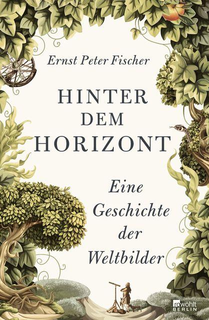 Fischer, Ernst Peter: Hinter dem Horizont