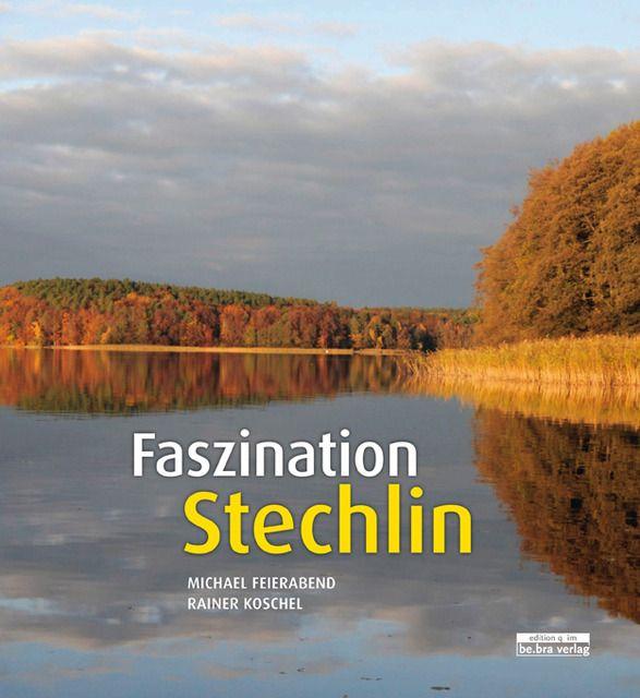Feierabend, Michael/Koschel, Rainer: Faszination Stechlin