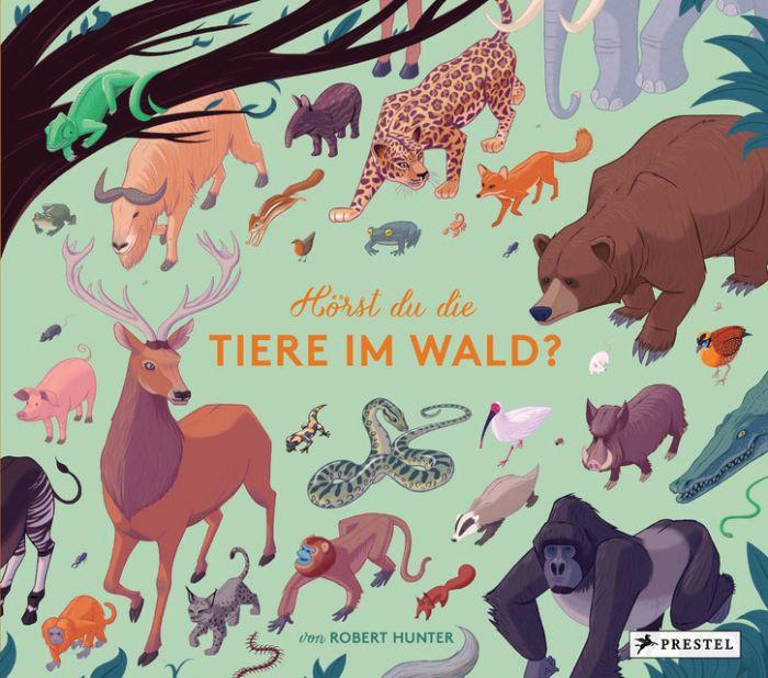 Hunter, Robert: Hörst du die Tiere im Wald?