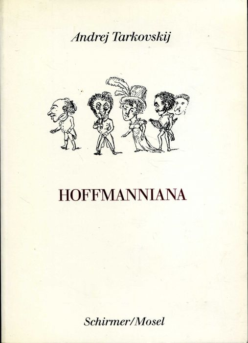 Andrej Tarkovskij: Hoffmanniana