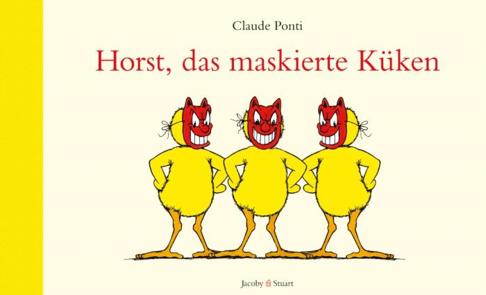 Ponti, Claude: Horst, das maskierte Küken