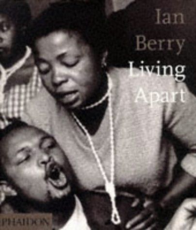 Berry, Ian: Ian Berry; Living Apart