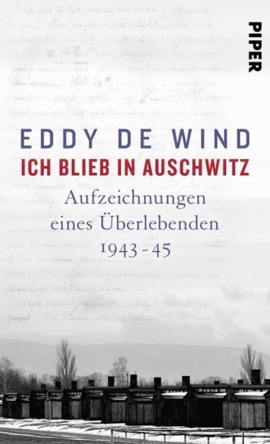 de Wind, Eddy: Ich blieb in Auschwitz