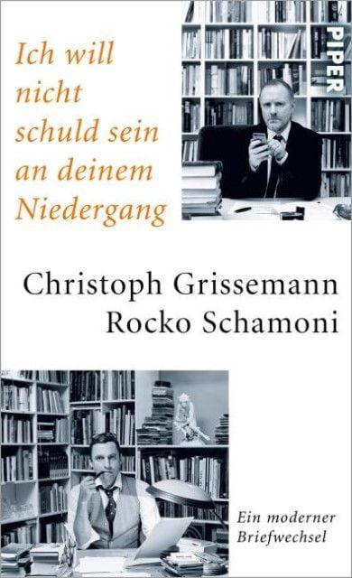 Grissemann, Christoph/Schamoni, Rocko: Ich will nicht schuld sein an deinem Niedergang