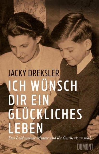 Dreksler, Jacky: Ich wünsch dir ein glückliches Leben