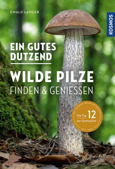 Langer, Ewald: Ein gutes Dutzend wilde Pilze