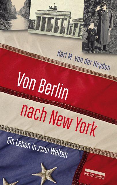 von der Heyden, Karl M: Von Berlin nach New York