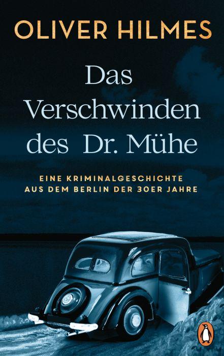 Hilmes, Oliver: Das Verschwinden des Dr. Mühe