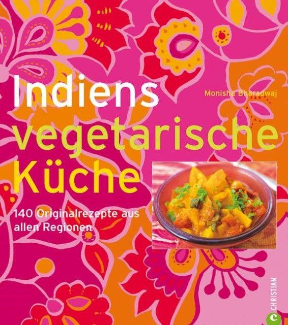Bharadwaj, Monisha: Indiens vegetarische Küche