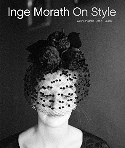 Justine Picardie, John P. Jacob: Inge Morath, On Style
