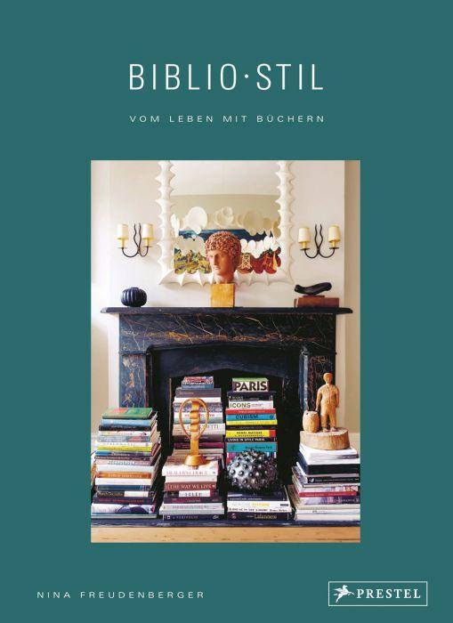 Freudenberger, Nina/Stein, Sadie: BiblioStil: Vom Leben mit Büchern