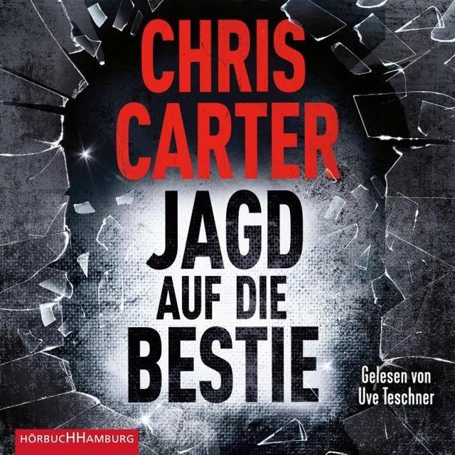 Carter, Chris: Jagd auf die Bestie