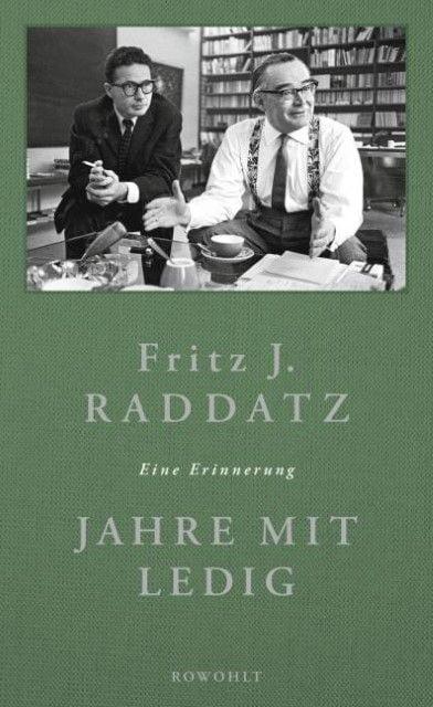 Raddatz, Fritz J: Jahre mit Ledig