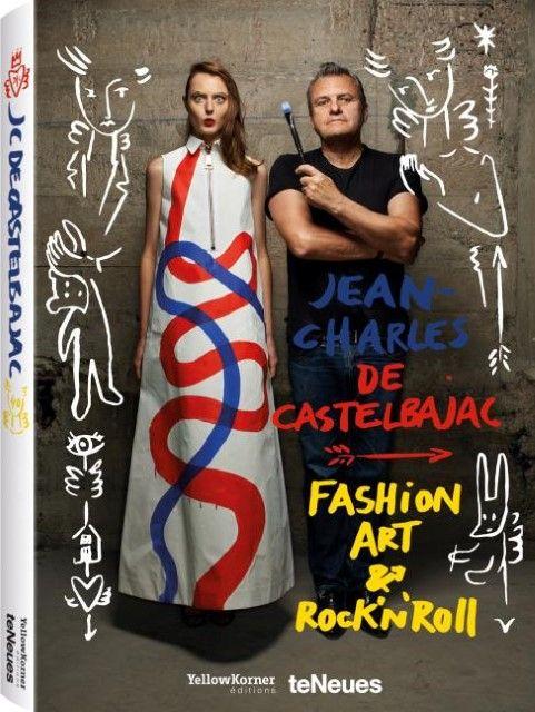 Castelbajac, Jean-Charles de/Cotta, Laurent: Jean-Charles de Castelbajac - Fashion Art & Rock'n 'Roll