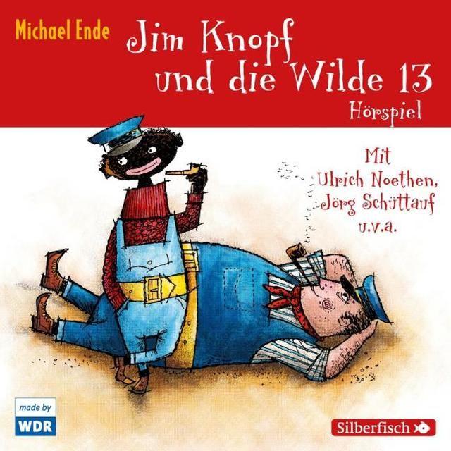 Ende, Michael: Jim Knopf und die Wilde 13 - Das WDR-Hörspiel