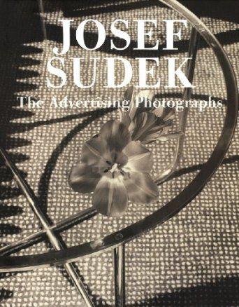 Sudek: Josef Sudek ? The Advertising Photographs