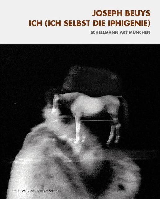 Beuys, Joseph: Joseph Beuys - Ich (Ich selbst die Iphigenie)