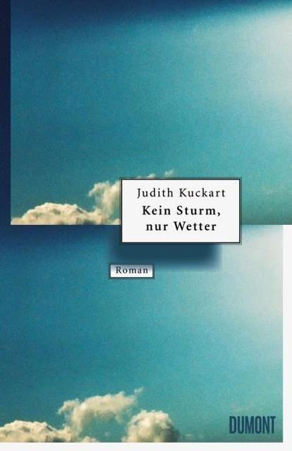 Kuckart, Judith: Kein Sturm, nur Wetter