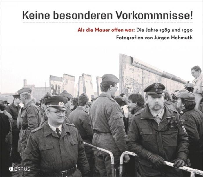 Hohmuth, Jürgen/Klausmeier, Axel: 'Keine besonderen Vorkommnisse!' Als die Mauer offen war