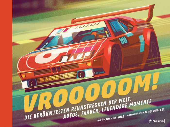 Skinner, Adam: Vrooooom! Die berühmtesten Rennstrecken der Welt: Autos, Fahrer, legendäre Momente
