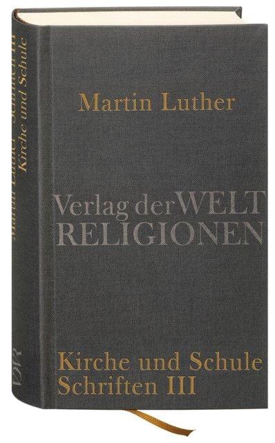 Luther, Martin: Kirche und Schule