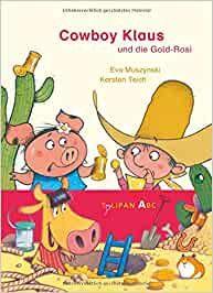 Muszynski, Eva: Cowboy Klaus und die Gold-Rosi