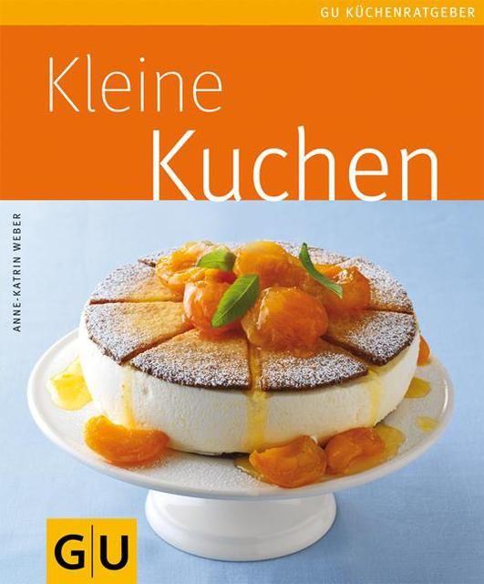 Weber, Anne-Katrin: Kleine Kuchen