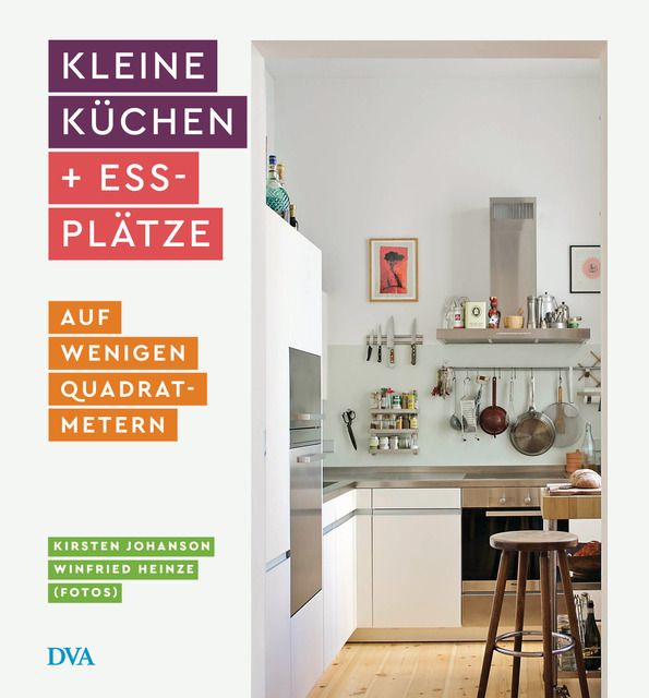 Johanson, Kirsten: Kleine Küchen & Essplätze
