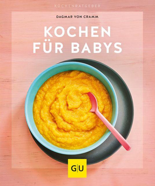 Cramm, Dagmar von: Kochen für Babys