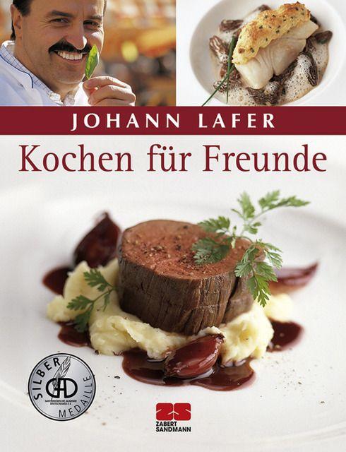 Lafer, Johann: Kochen für Freunde