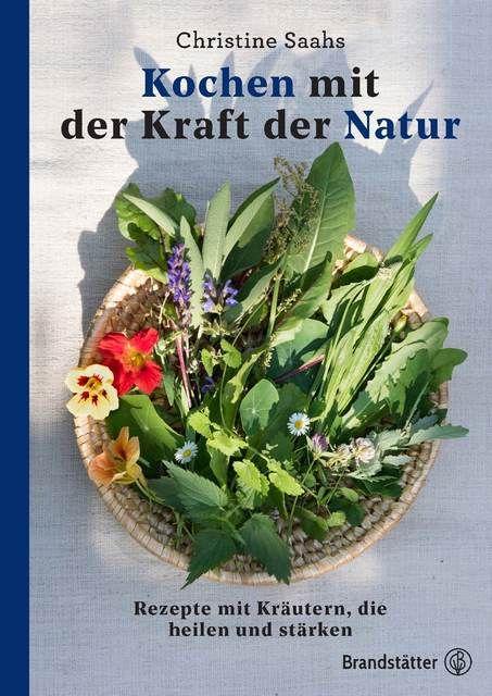 Saahs, Christine: Kochen mit der Kraft der Natur
