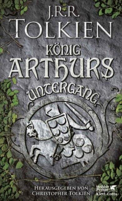 Tolkien, John R R: König Arthurs Untergang