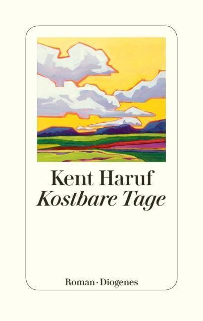 Haruf, Kent: Kostbare Tage