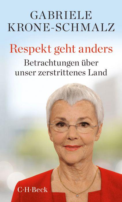 Krone-Schmalz, Gabriele: Respekt geht anders