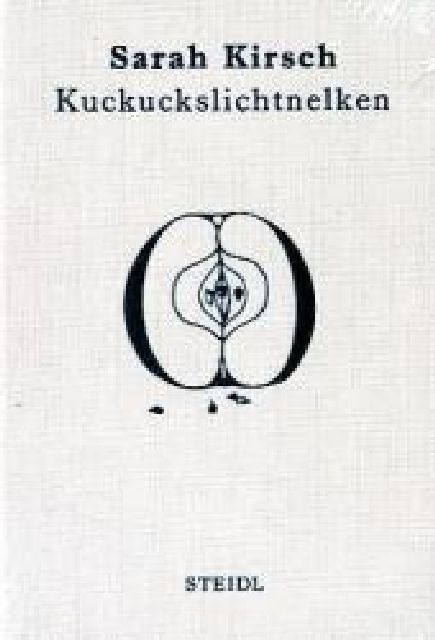 Kirsch, Sarah: Kuckuckslichtnelken