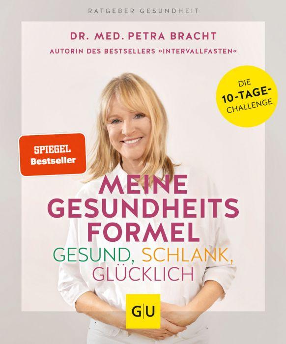 Bracht, Petra: Meine Gesundheitsformel - Gesund, schlank, glücklich