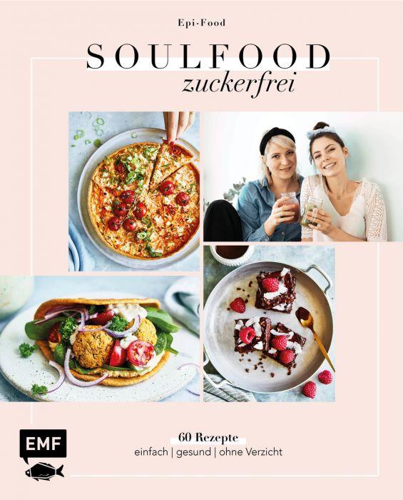 Riederle, Felicitas/Stech, Alexandra: Soulfood Zuckerfrei