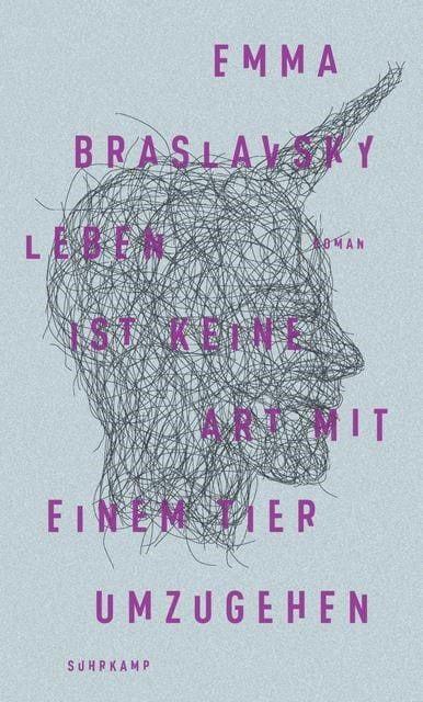 Braslavsky, Emma: Leben ist keine Art, mit einem Tier umzugehen