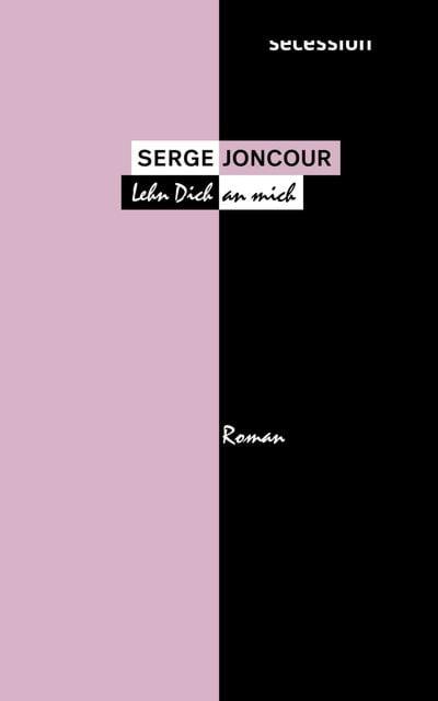 Joncour, Serge: Lehn dich an mich