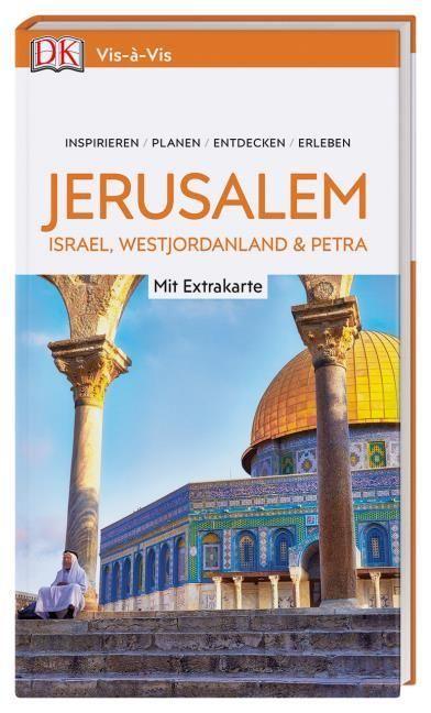: Vis-à-Vis Jerusalem. Israel, Westjordanland & Petra