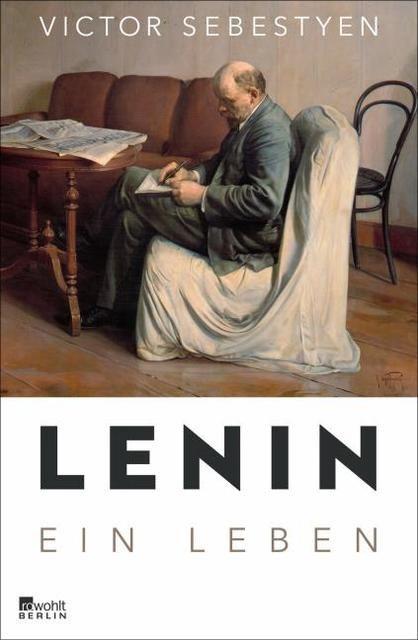 Sebestyen, Victor: Lenin