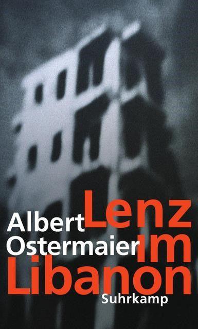 Ostermaier, Albert: Lenz im Libanon