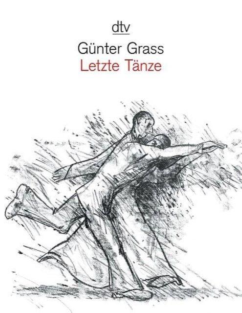 Grass, Günter: Letzte Tänze