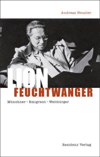 Heusler, Andreas: Lion Feuchtwanger