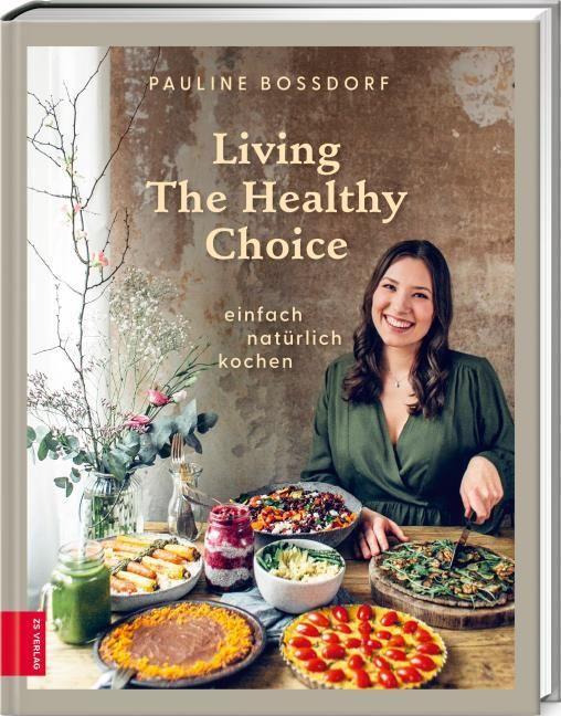 Bossdorf, Pauline: Living The Healthy Choice