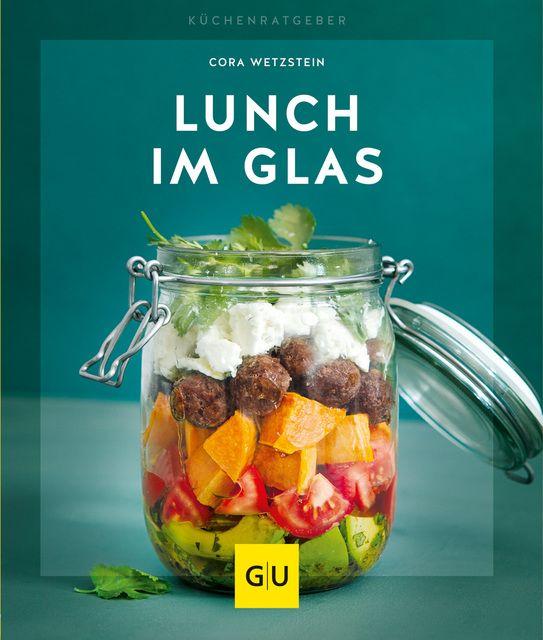 Wetzstein, Cora: Lunch im Glas