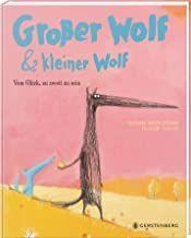 Brun-Cosme, Nadine/Tallec, Oliver: Großer Wolf & kleiner Wolf - Vom Glück, zu zweit zu sein