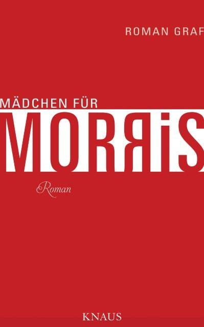 Graf, Roman: Mädchen für Morris