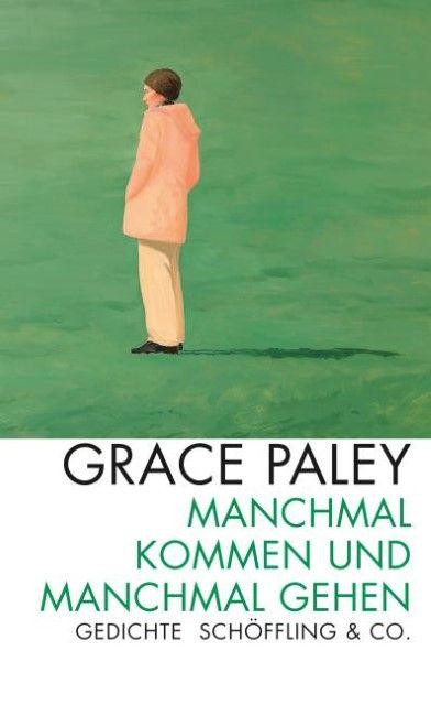 Paley, Grace: Manchmal kommen und manchmal gehen